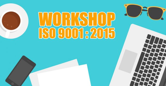 Workshop ISO 9001 : 2015